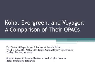 Koha, Evergreen, and Voyager:  A Comparison of Their OPACs
