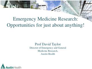 Emergency Medicine Research: Opportunities for just about anything!