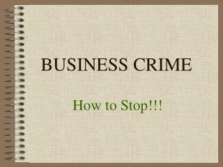 BUSINESS CRIME