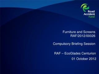 Furniture and Screens  RAF/2012/00026  Compulsory Briefing Session