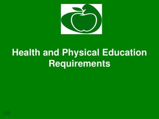 Health and Physical Education Requirements