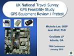 UK National Travel Survey GPS Feasibility Study GPS Equipment Review