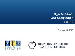 High Tech High  Case Competition Team 5