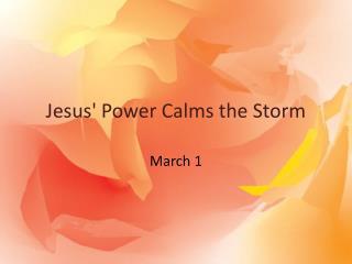 Jesus' Power Calms the Storm
