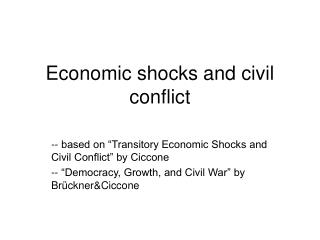 Economic shocks and civil conflict