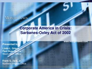 Corporate America in Crisis: Sarbanes-Oxley Act of 2002