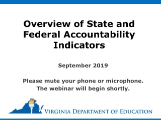 Overview of State and Federal Accountability Indicators