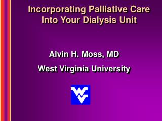Incorporating Palliative Care  Into Your Dialysis Unit