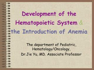 Development of the Hematopoietic System & the Introduction of Anemia