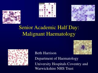 Senior Academic Half Day: Malignant Haematology