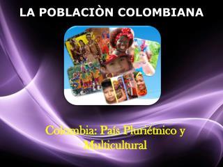 LA POBLACIÒN COLOMBIANA