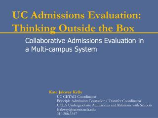 UC Admissions Evaluation: Thinking Outside the Box