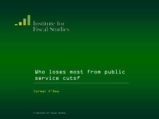 Who loses most from public service cuts?