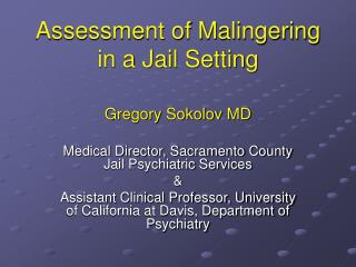 Assessment of Malingering in a Jail Setting