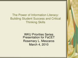The Power of Information Literacy: Building Student Success and Critical Thinking Skills