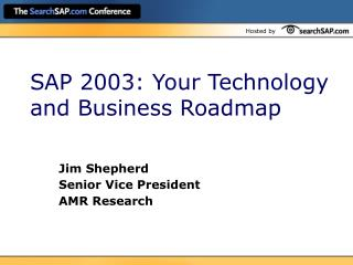 SAP 2003: Your Technology and Business Roadmap