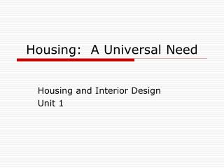 Housing: A Universal Need