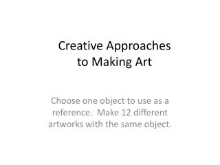 Creative Approaches to Making Art