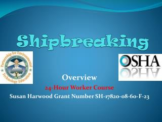 Overview 24-Hour Worker Course Susan Harwood Grant Number SH-17820-08-60-F-23