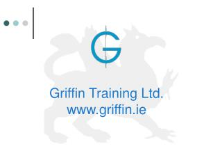 Griffin Training Ltd. griffin.ie