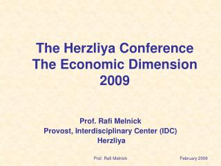 The Herzliya Conference The Economic Dimension 2009