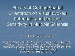 Effects of Grating Spatial Orientation on Visual Evoked Potentials and Contrast Sensitivity in Multiple Sclerosis