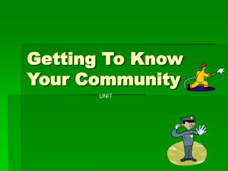 Getting To Know Your Community