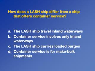 How does a LASH ship differ from a ship that offers container service?
