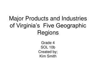 Major Products and Industries of Virginia's  Five Geographic Regions