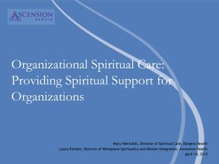 Organizational Spiritual Care:   Providing Spiritual Support for Organizations
