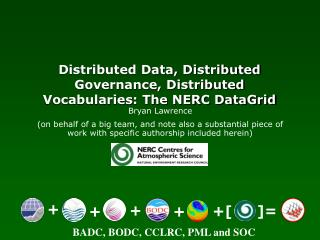 Distributed Data, Distributed Governance, Distributed Vocabularies: The NERC DataGrid