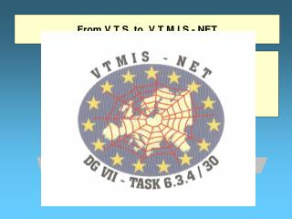 From V T S  to  V T M I S - NET