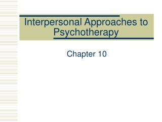 Interpersonal Approaches to Psychotherapy