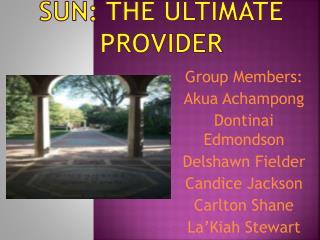 SUN: The Ultimate Provider