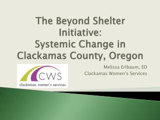 The Beyond Shelter Initiative: Systemic Change in Clackamas County, Oregon