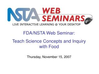 FDA/NSTA Web Seminar:  Teach Science Concepts and Inquiry with Food