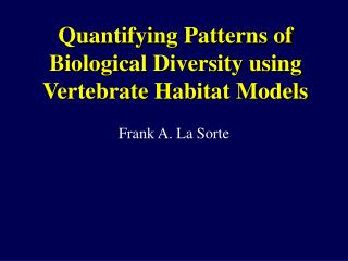 Quantifying Patterns of Biological Diversity using Vertebrate Habitat Models