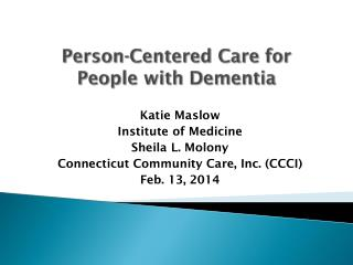 Person-Centered Care for  People with Dementia
