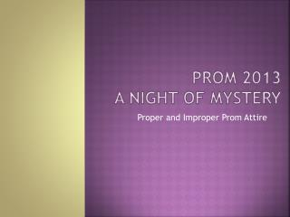 Prom 2013 A Night of mystery