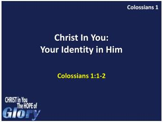 Christ In You:  Your Identity in Him