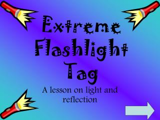 Extreme Flashlight Tag