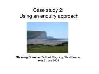 Case study 2:  Using an enquiry approach