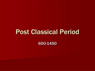 Post Classical Period