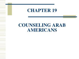 CHAPTER 19 COUNSELING ARAB AMERICANS