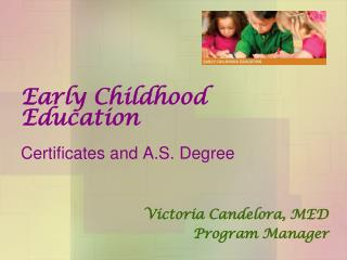 Early Childhood Education Certificates and A.S. Degree