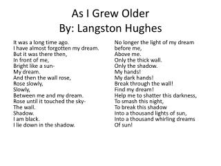 As I Grew Older By: Langston Hughes