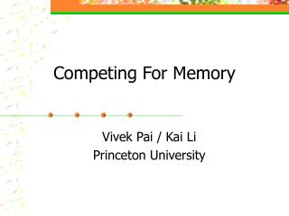 Competing For Memory
