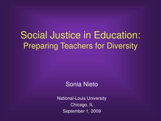 Social Justice in Education:  Preparing Teachers for Diversity