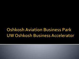 Oshkosh Aviation Business Park  UW Oshkosh Business Accelerator