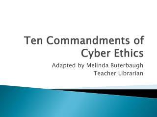 Ten Commandments of Cyber Ethics